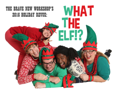 brave-new-workshop-what-the-elf